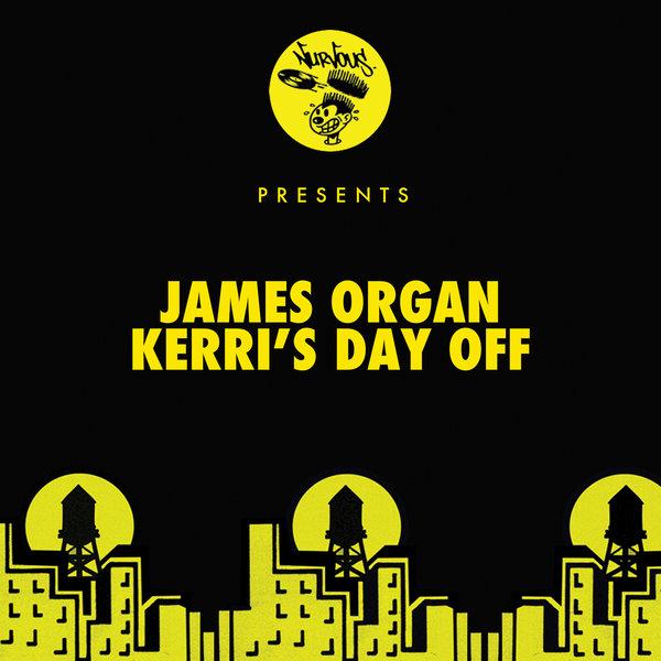 James Organ - Kerri\'s Day Off  (Original Mix)