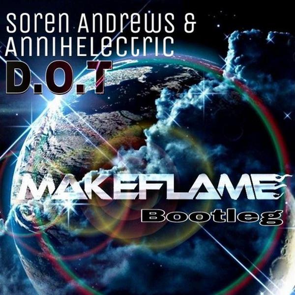 MakeFlame - D.O.T (MakeFlame Bootleg)