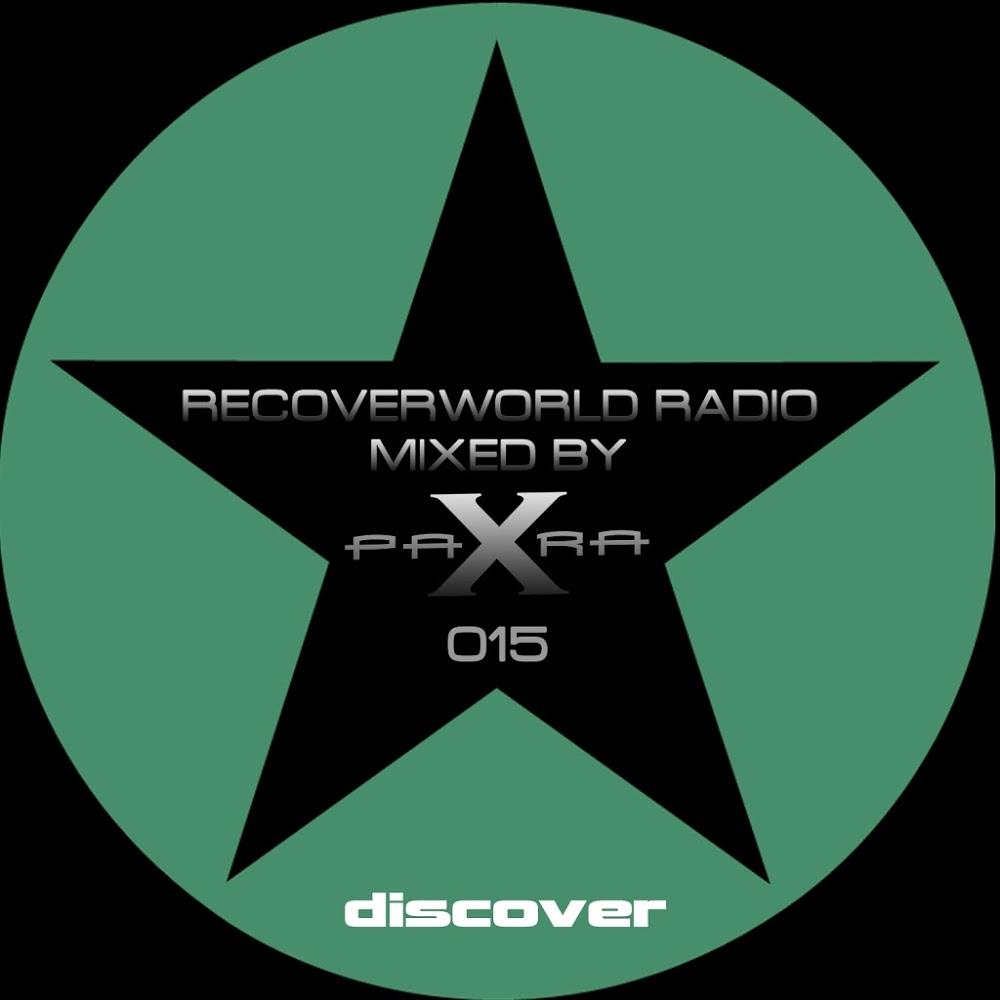 Para X - Recoverworld Radio 015 (Continuous DJ Mix By Para-X)