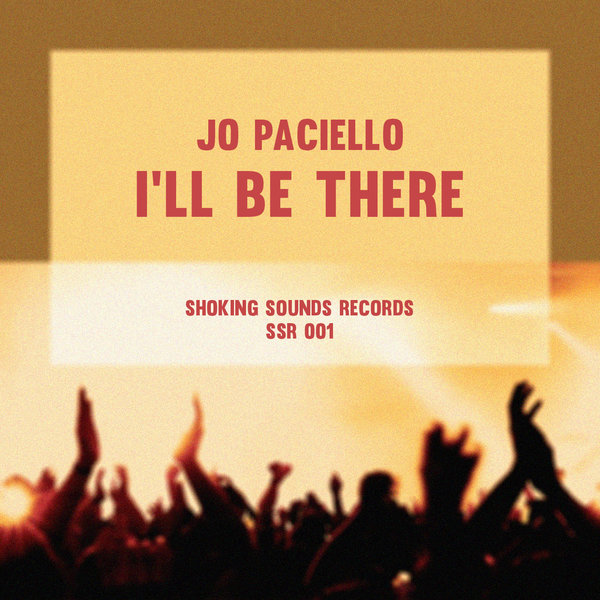 Jo Paciello - I\'ll Be There (Original Mix)