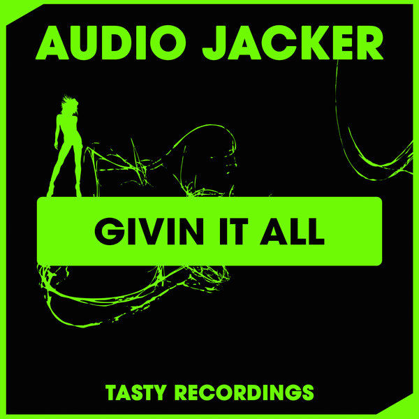 Audio Jacker - Givin It All (Club Dub)