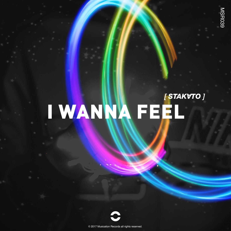 Stakato - I Wanna Feel (Original Mix)