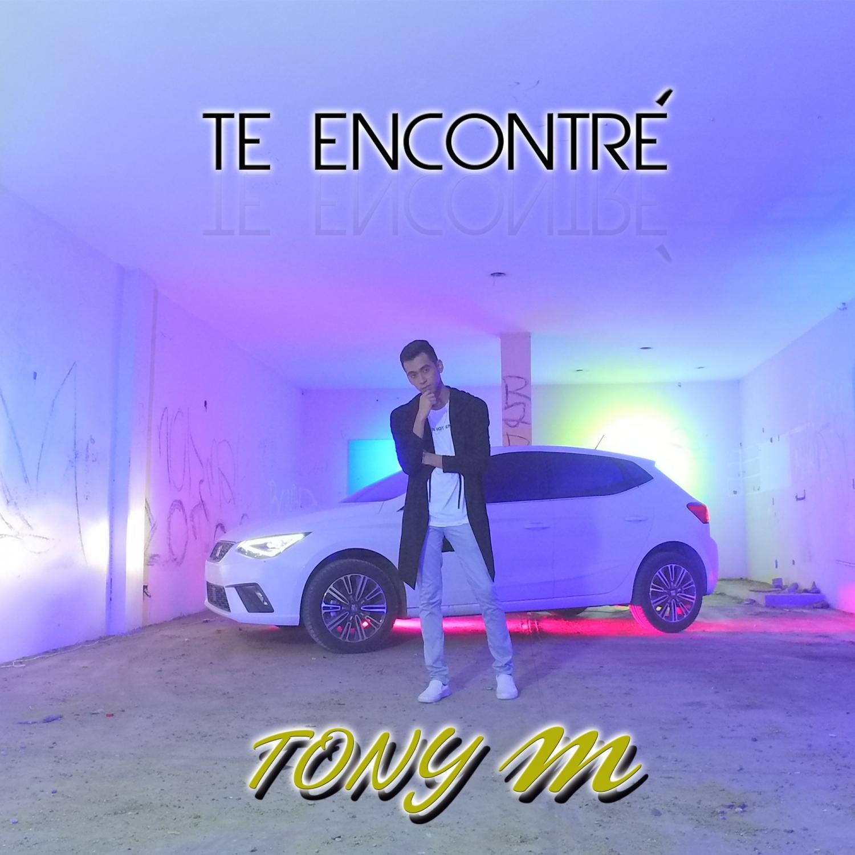 Tony M - Te Encontre (Original Mix)