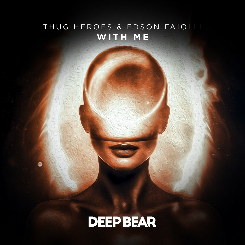 Thug Heroes & Edson Faiolli - With Me (Original Mix)