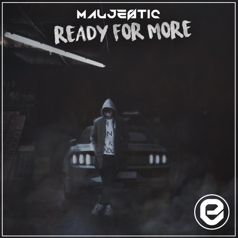 Maljestic - Ready For More (Original Mix)