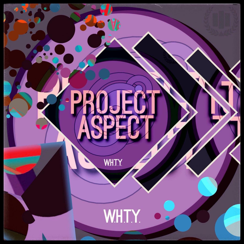ProJect Aspect - W.H.T.Y. (Original Mix)