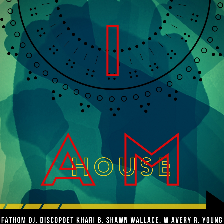Fathom DJ & DiscoPoet Khari B. & Shawn Wallace & Avery R. Young - I Am (feat. DiscoPoet Khari B., Shawn Wallace & Avery R. Young) (Main)
