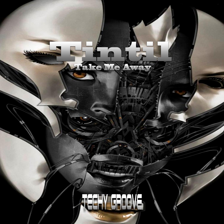 Tintil - Take Me Away (Original Mix)