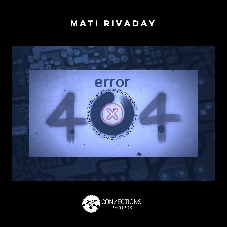 Mati Rivaday - Error 404 (Original mix)