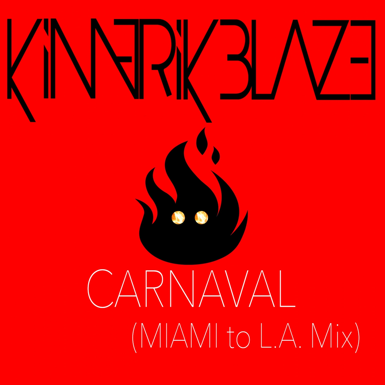 Kimerik Blaze - Carnaval (Miami to L.A. Mix)