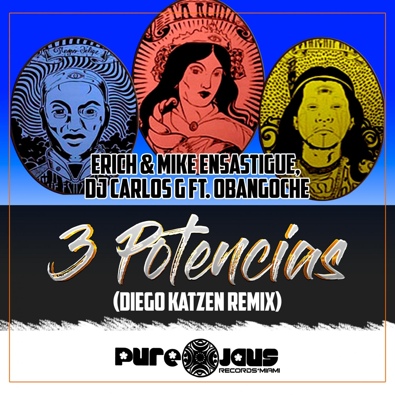 DJ CARLOS G  &  Erich Ensastigue  &  Mike Ensastigue  - 3 Potencias (Diego Katzen Remix)