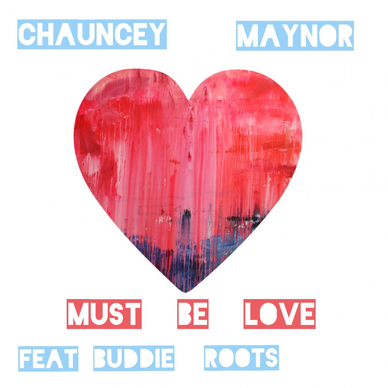Chauncey Maynor - Must Be Love (Original Mix)