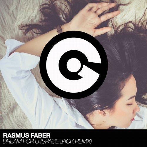 Rasmus Faber - Dream For U (Space Jack Mix) ()