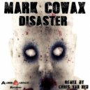 Mark Cowax - Disaster (Chris Van Neu Remix) (Original Mix)