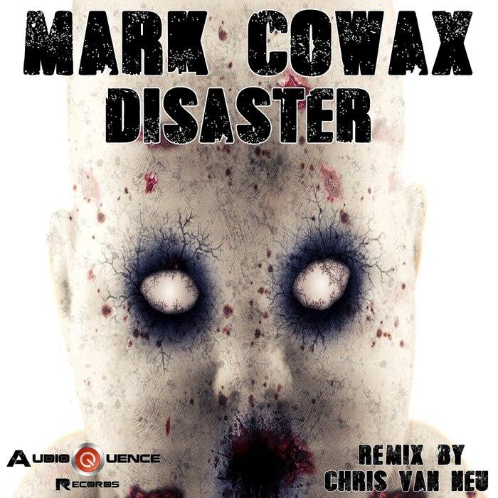 Mark Cowax - Disaster (Original Mix)