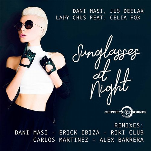 Dani Masi, Jus Deelax, Lady Chus  - Sunglasses at Night (feat. Celia Fox)  (Dani Masi Remix)