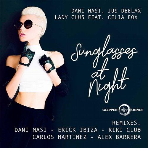 Dani Masi, Jus Deelax, Lady Chus - Sunglasses at Night (feat. Celia Fox)  (Alex Barrera Remix)