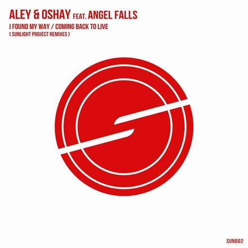 Aley & Oshay feat. Angel Falls - I Found My Way (Sunlight Project Remix)