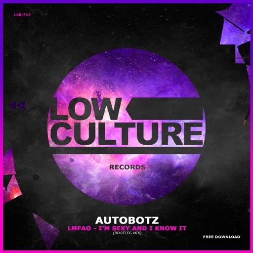 LMFAO - I\'m Sexy And I Know It (Autobotz Bootleg) ()