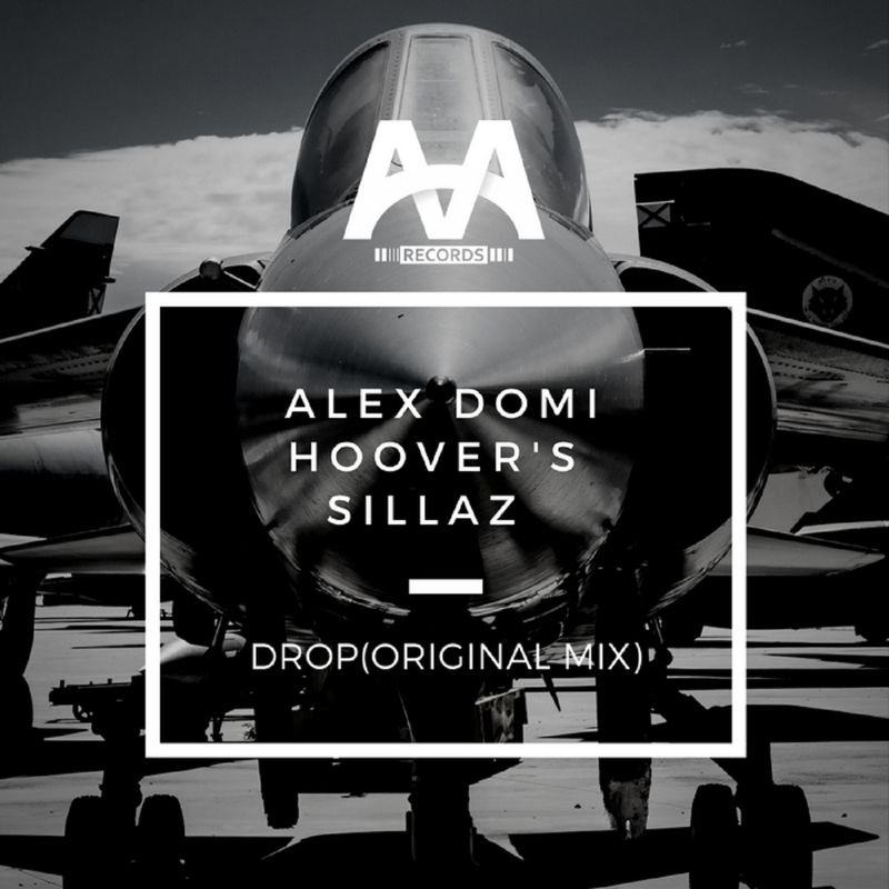 Hoover\'s, Alex Domi, Sillaz - Drop (Original Mix) ()