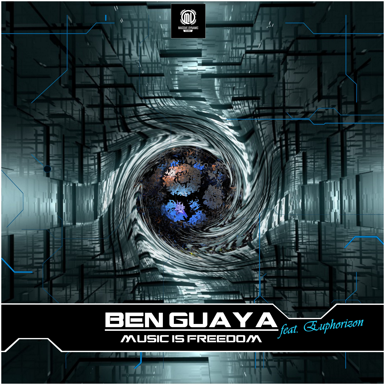 Ben Guaya - Music Is Freedom (feat. Euphor) (Original Mix)