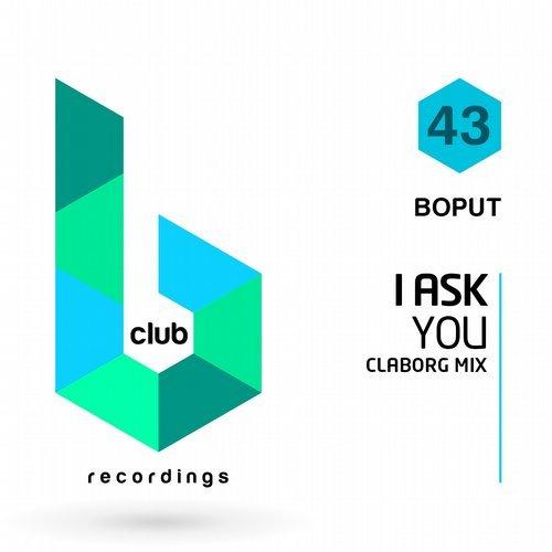 Boput - I Ask You (Claborg Mix)