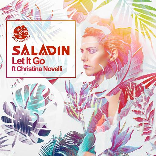 Saladin feat. Christina Novelli - Let It Go (Club Mix)
