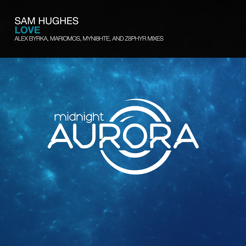 Sam Hughes - Love (Z8phyR Remix)
