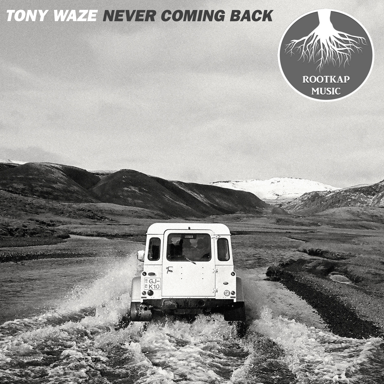 Tony Waze - Never Coming Back (Original mix)