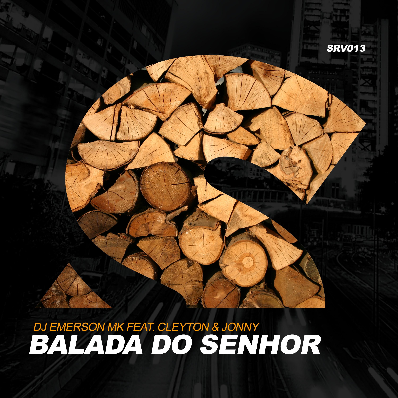 DJ Emerson MK & Cleyton & Johnny - Balada Do Senhor (Original Mix)