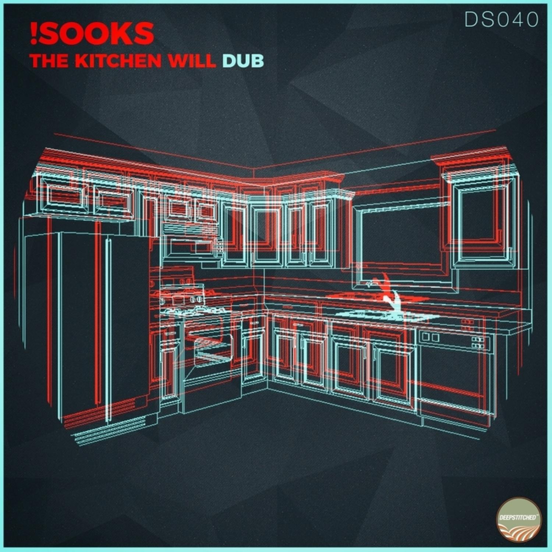 !Sooks - The Kitchen Will Dub  (Phasen Remix)