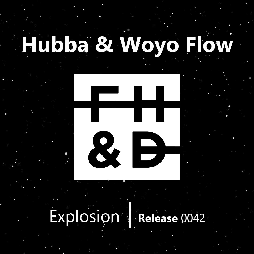 Hubba & Woyo Flow - Explosion (Original Mix)