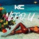 K.C - Need U (Original Mix)