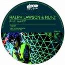 Ralph Lawson, Rui-Z - Acid Love (Dub Mix) ()