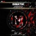 Dimatik - Jamana (Original Mix)