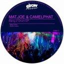 CamelPhat, Mat.Joe - Bang 2 Drum (Original Mix) ()