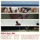 Diplo feat. MØ - Get It Right (Original Mix)
