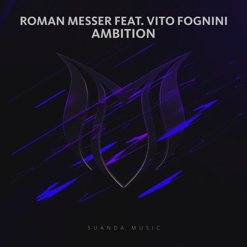 Roman Messer feat. Vito Fognini - Ambition  (Original Mix)