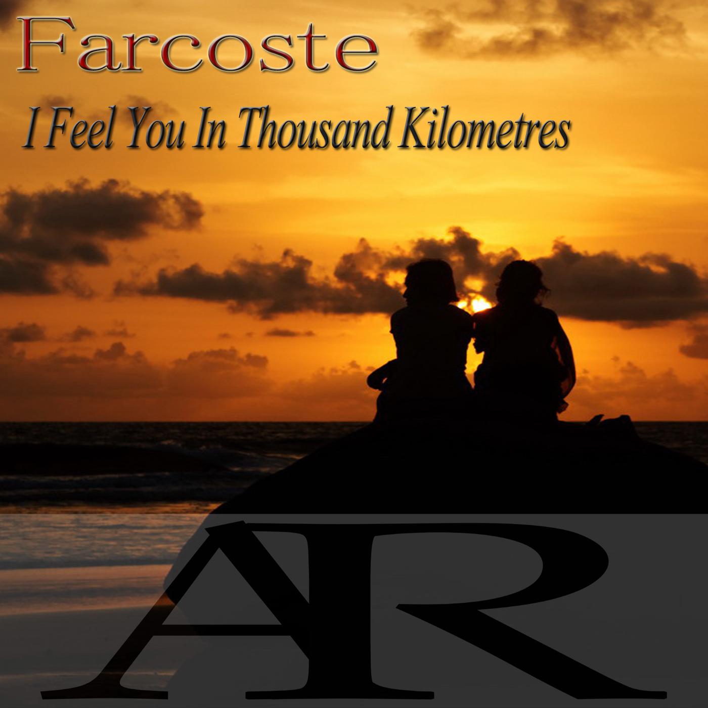 Farcoste  - I Feel You In Thousand Kilometres (Original Mix)