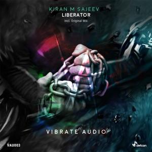 Kiran M Sajeev - Liberator  (Original Mix)