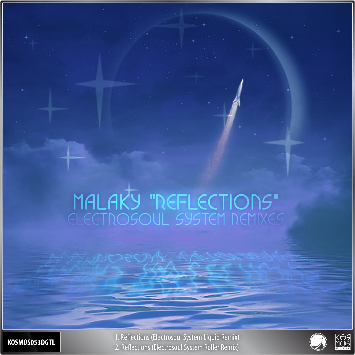 Malaky - Reflections (Electrosoul System Liquid Remix)