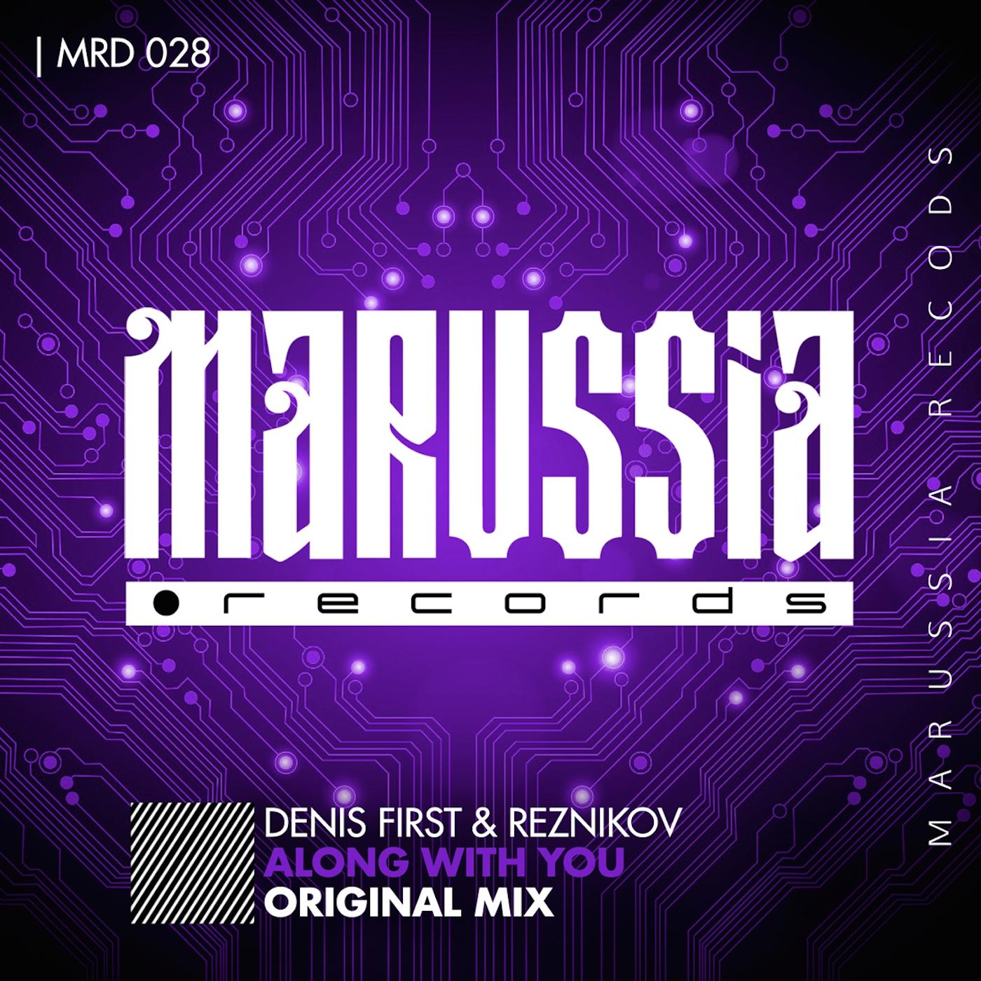 Denis First & Reznikov - Along With You  (Original Mix) ()