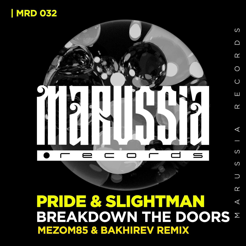 Pride & Slightman - Breakdown The Doors (MEZOM 85 & BAKHIREV REMIX) ()