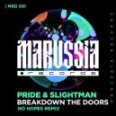 Pride & Slightman - Breakdown The Doors (No Hopes remix) ()
