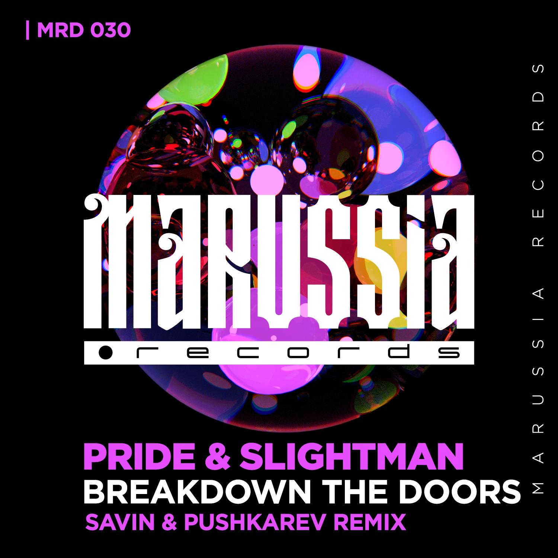 Pride & Slightman - Breakdown The Doors (Savin & Pushkarev Dub Version) ()