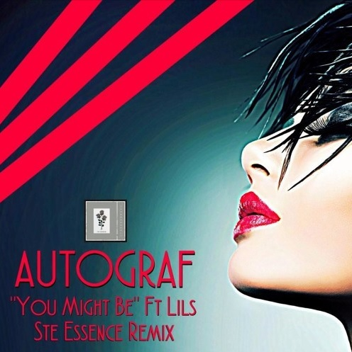 Autograf - You Might Be (Ste Essence Mix)