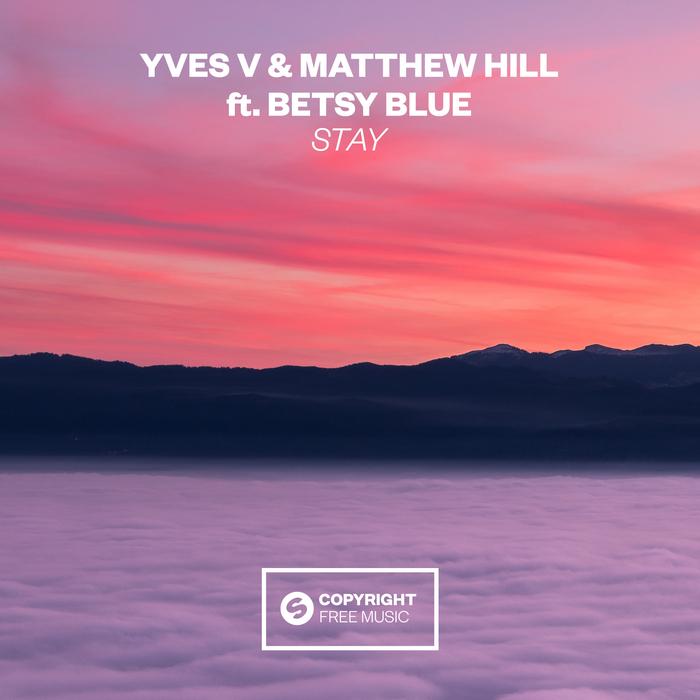 Yves V & Matt Hill Ft. Betsy Blue - Stay (Original Mix)