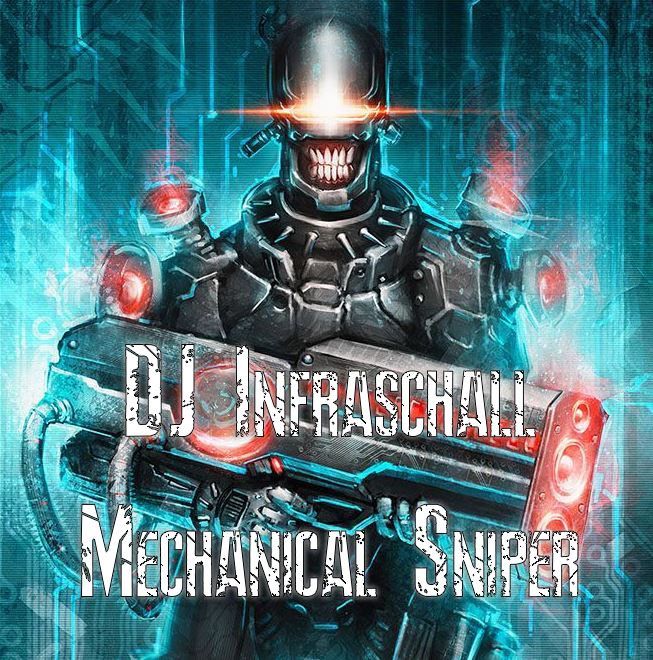 DJ Infraschall - Mechanical Sniper ()