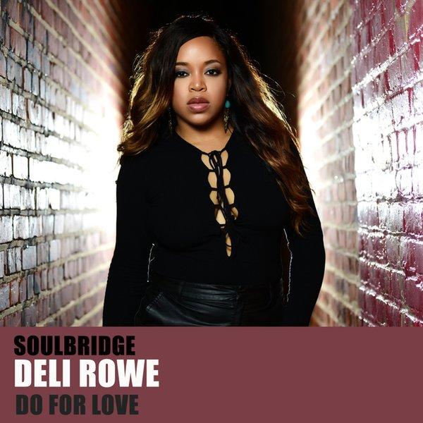 Soulbridge feat. Deli Rowe - Do For Love (Instrumental Mix)