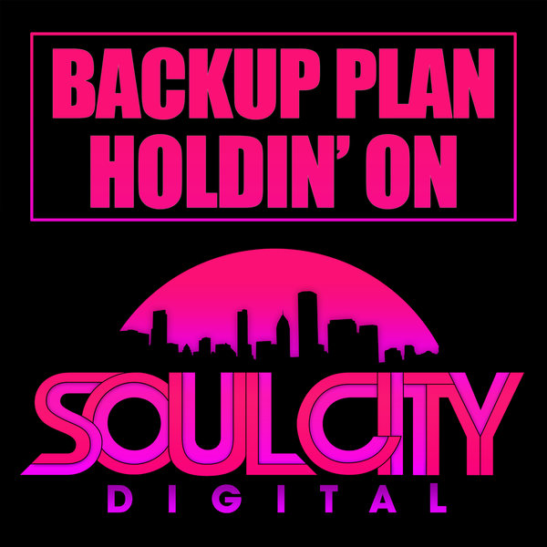 Backup Plan - Holdin\' On  (Original Mix)